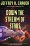 Down the Stream of Stars by Jeffrey A. Carver